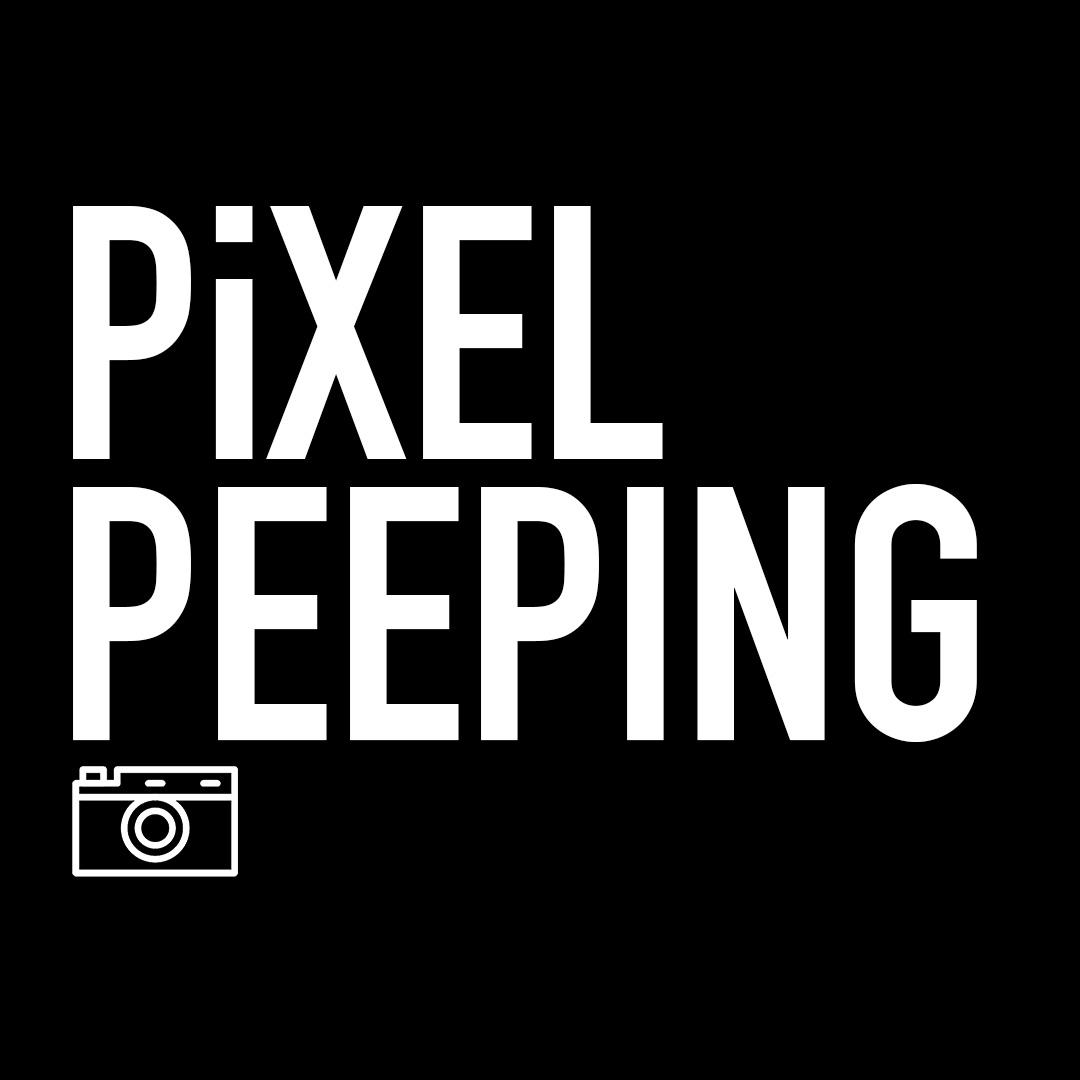 Pixel Peeping