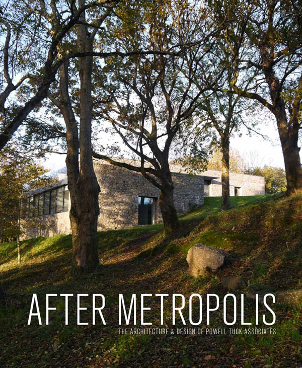 After Metropolis  The Architecture and Design of Powell Tuck Associates