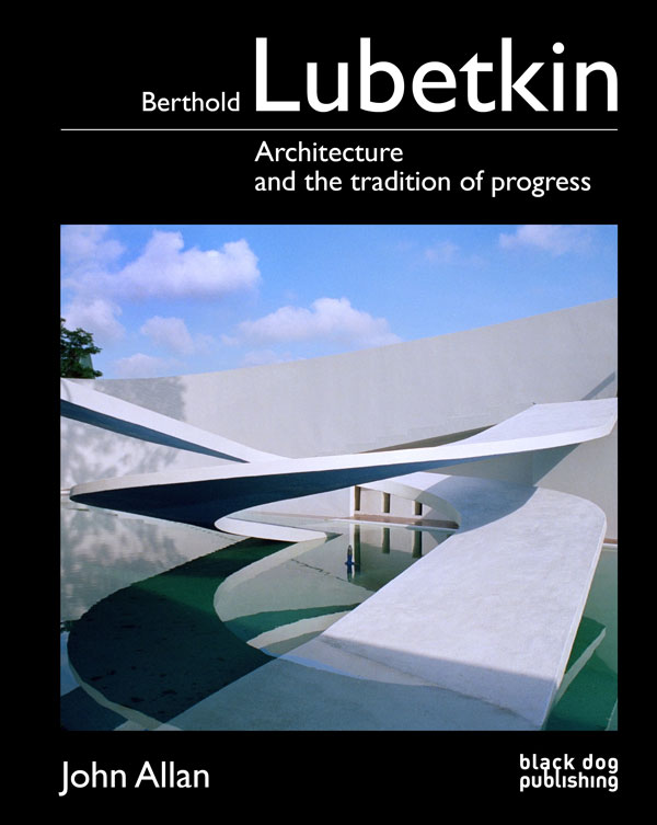 Berthold Lubetkin  Architecture and the Tradition of Progress