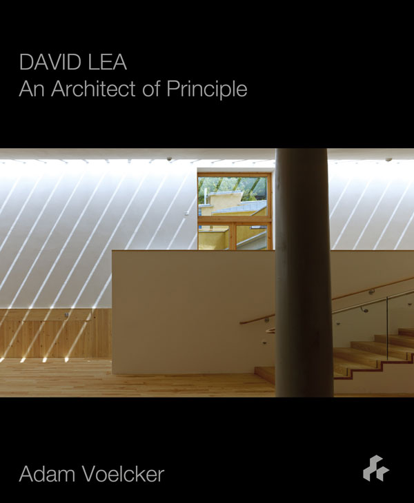 David Lea  An Architect of Principle