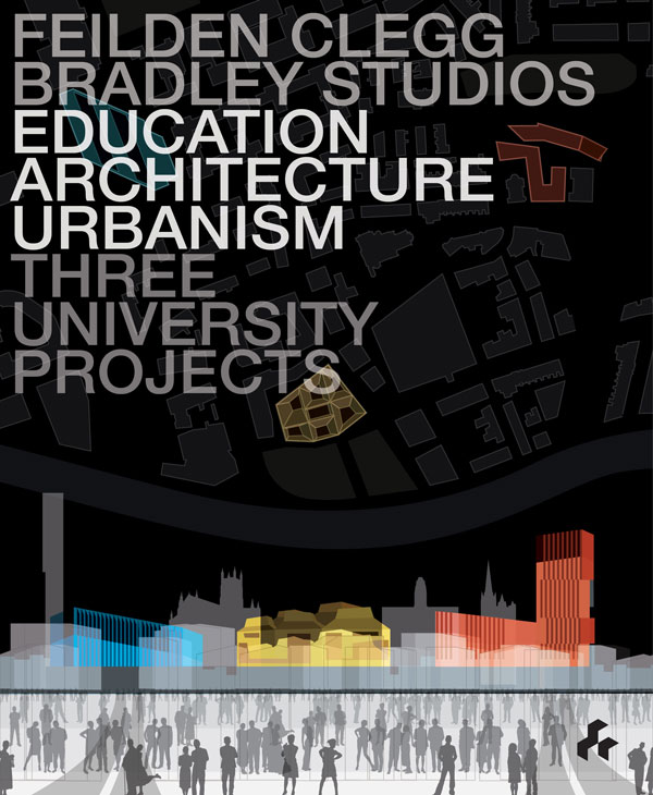 Education Architecture Urbanism: Three University Projects  Feilden Clegg Bradley Studios