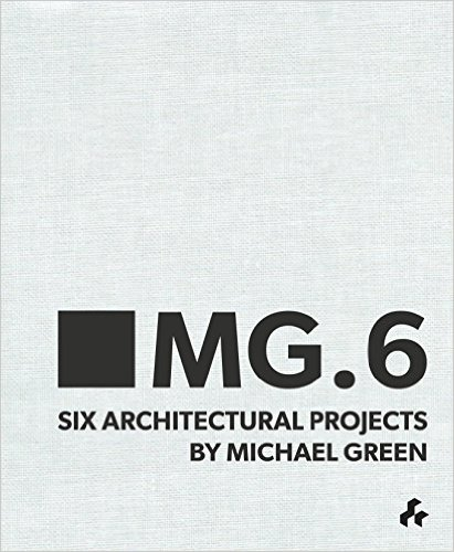 MG.6  Six Architectural Projects by Michael Green