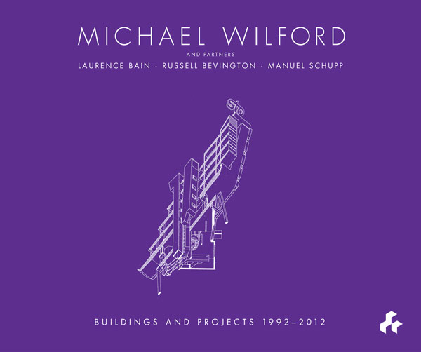 Michael Wilford and Partners  Selected Buildings and Projects 1992-2012