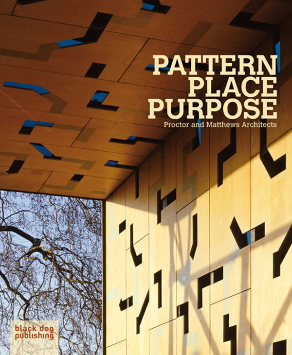 Pattern Place Purpose  Proctor and Matthews Architects