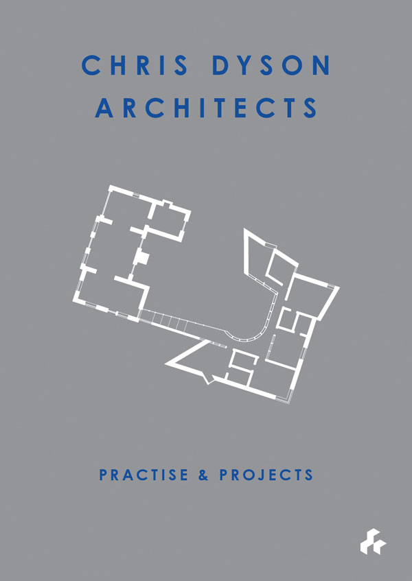 Practise & Projects  Chris Dyson Architects