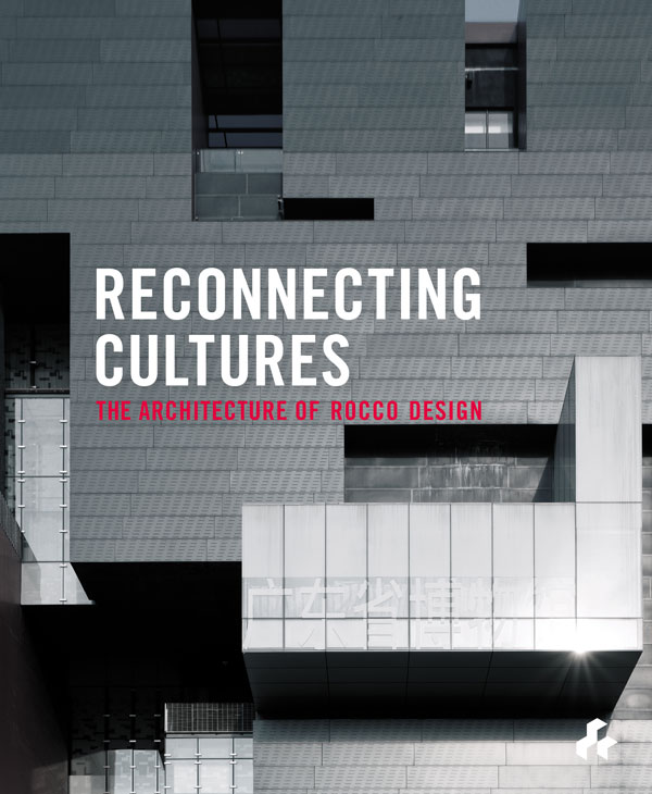 Reconnecting Cultures  The Architecture of Rocco Design