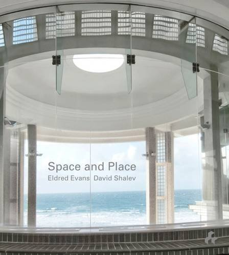 Space and Place  Eldred Evans and David Shalev