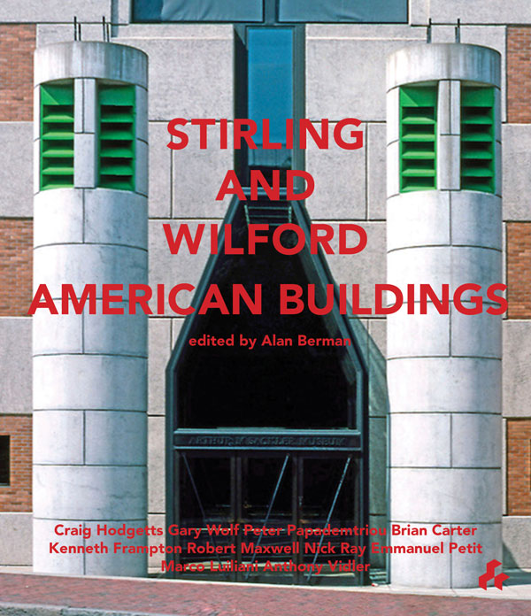 Stirling and Wilford  American Buildings
