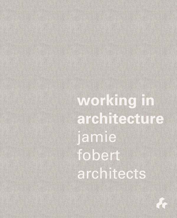 Working in Architecture  Jamie Fobert Architects