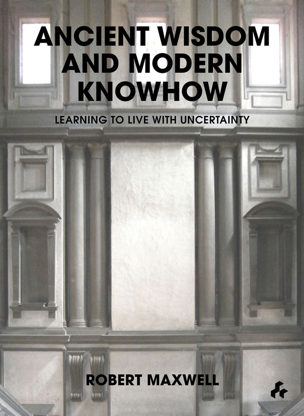 Ancient Wisdom and Modern Knowhow  Learning to Live with Uncertainty