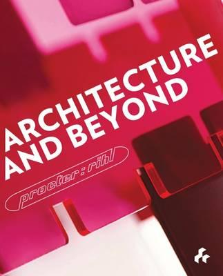 Architecture and Beyond  Procter-Rihl