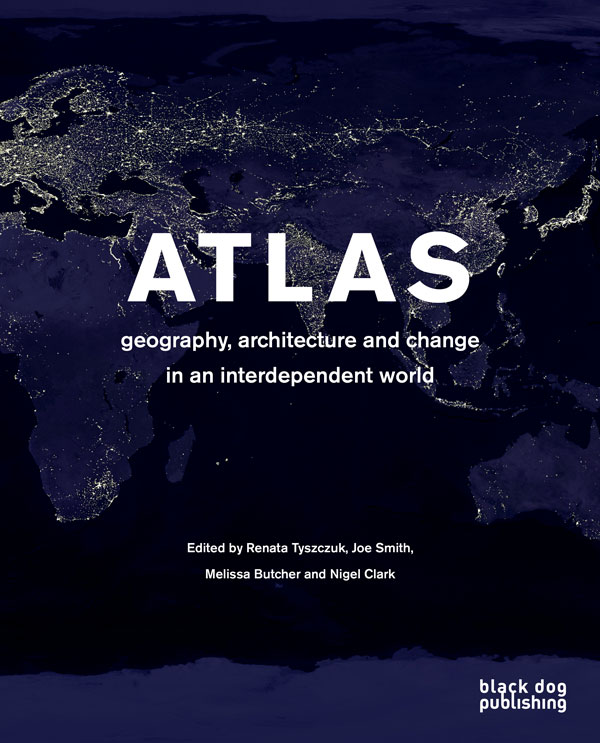 Atlas  Geography, Architecture and Change in an Independent World