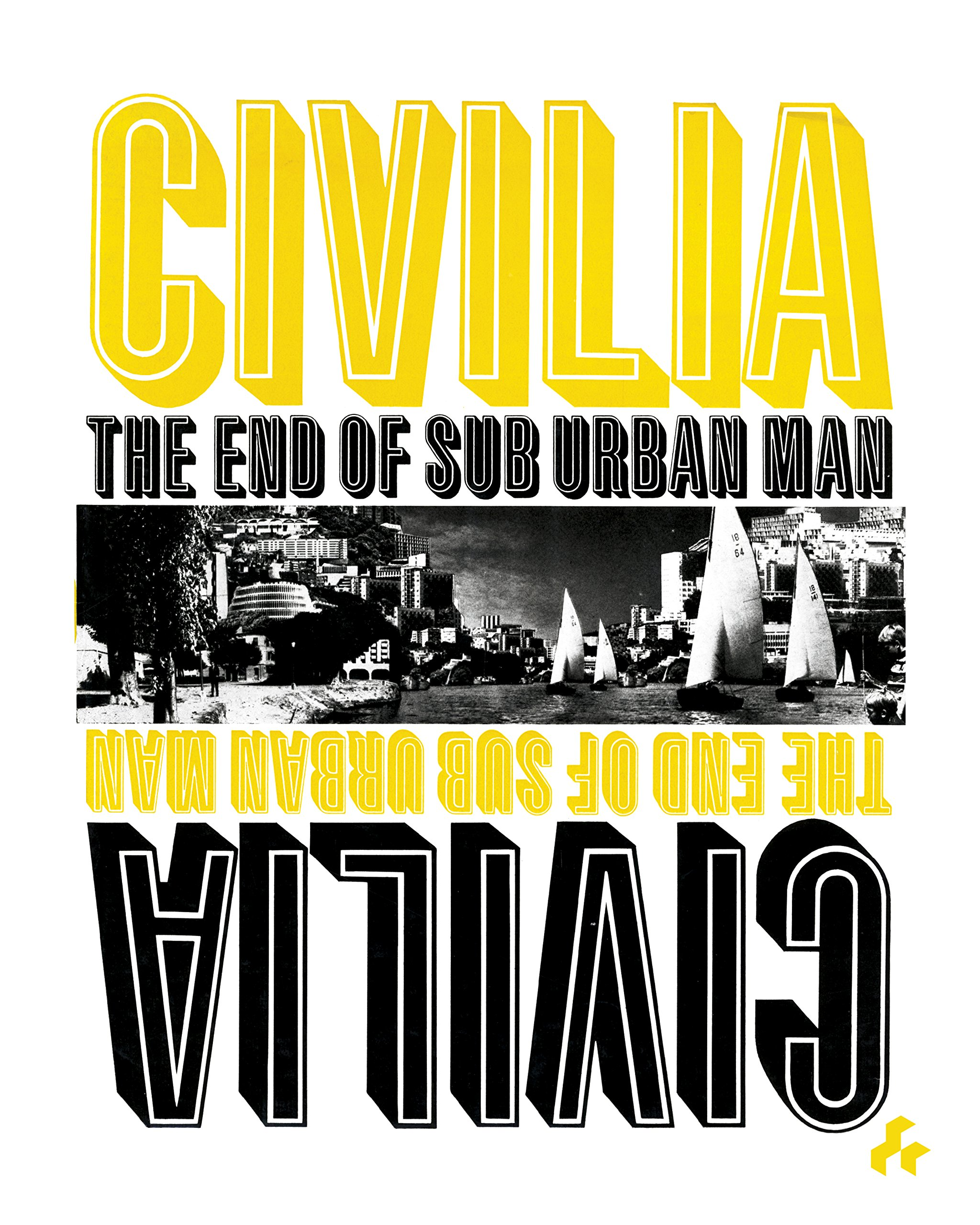 Civilia  The End of Sub Urban Man