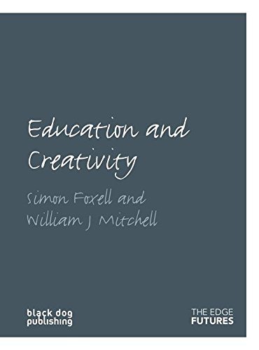Education and Creativity  Simon Foxwell, William J Mitchell