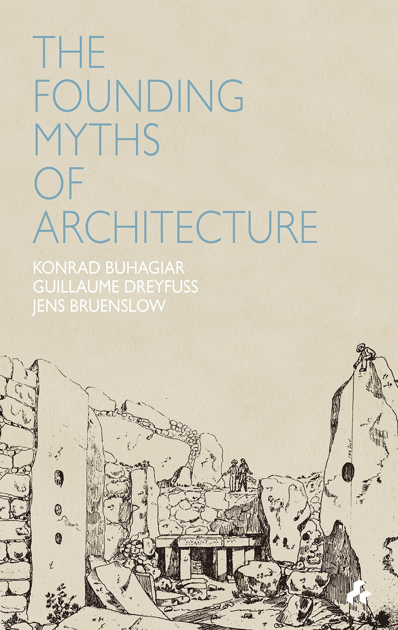 The   Founding Myths of Architecture
