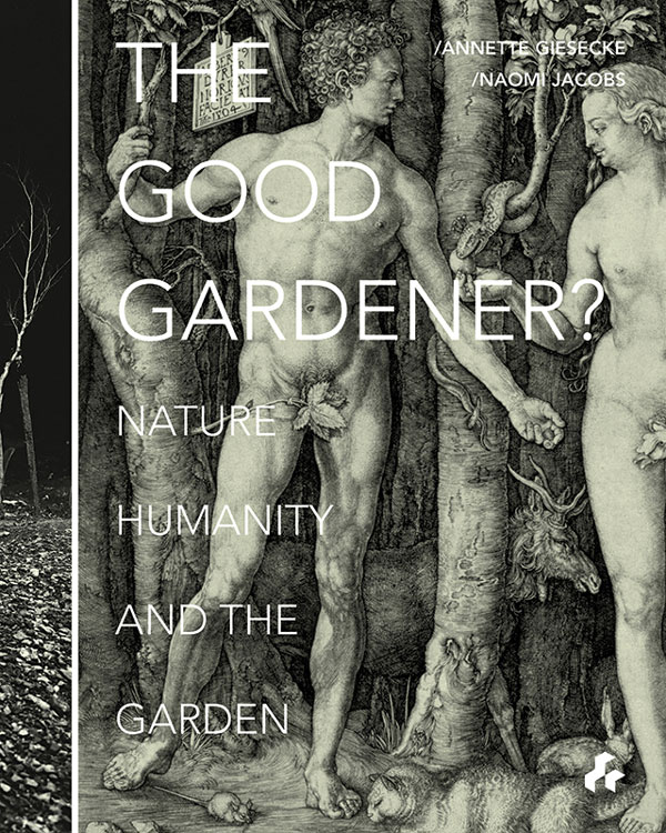 The  Good Gardener?  Nature, Humanity, and the Garden