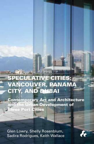 Speculative Cities  Vancouver, Panama City and Dubai