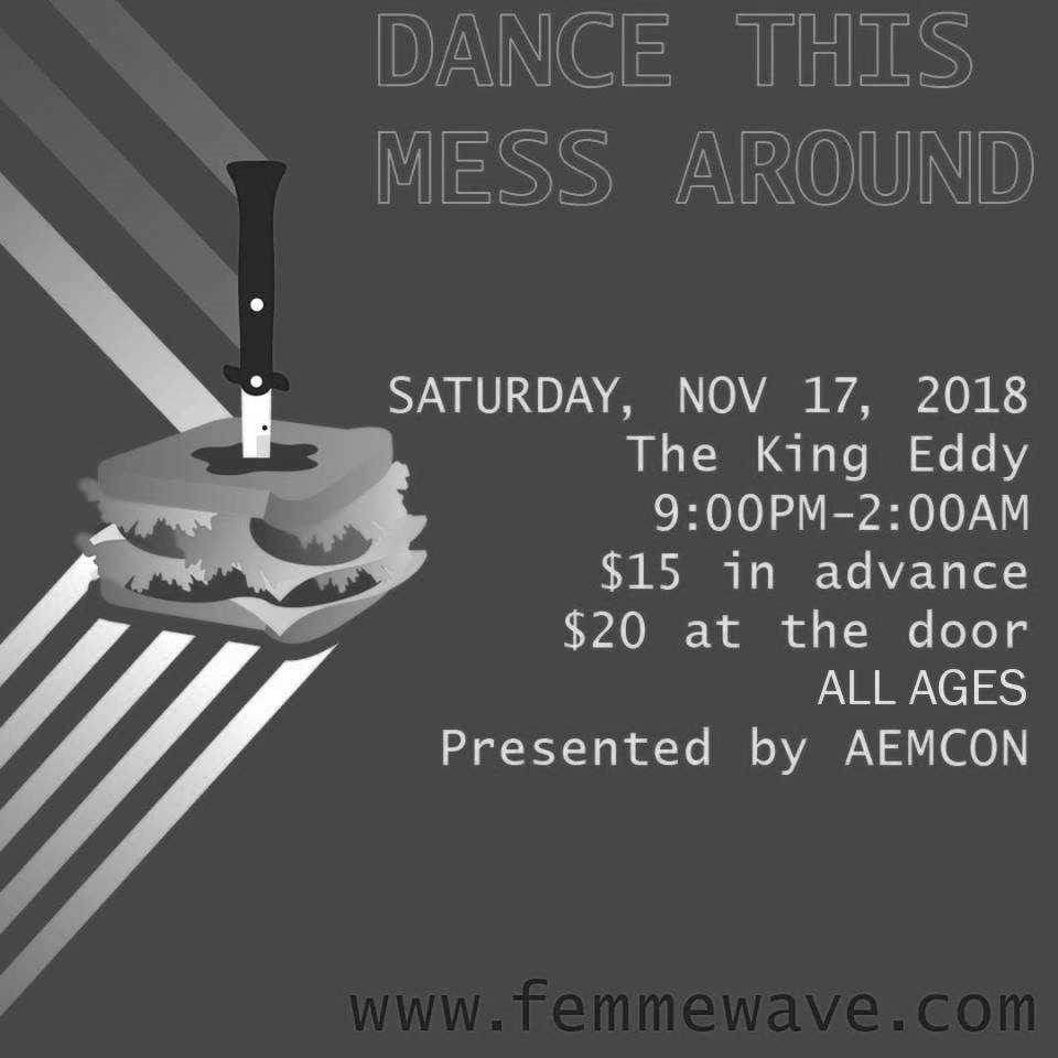 Dance This Mess Around - At King Eddy - Colab show with  Femmewave