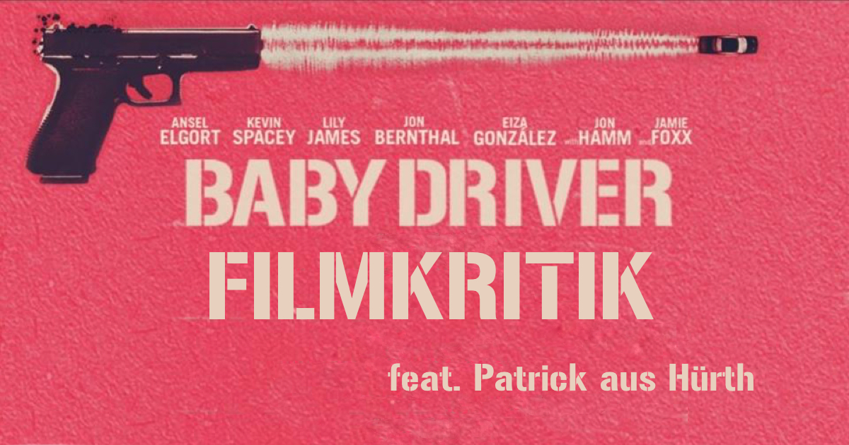 Filmposter: Baby Driver / © Sony Pictures (2017)