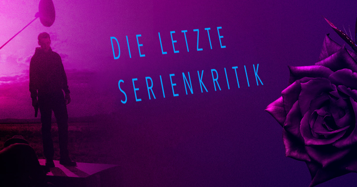 Serienkritik - Too Old To Die Young