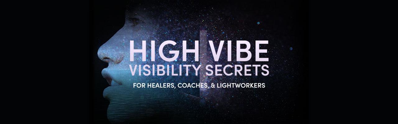 high-vibe-visibility-secrets-header.jpg