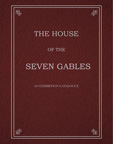 The House of Seven Gables   Authors: Kendra Paitz, Corinne Botz, Christopher Atkins, and Dr. Justine Murison. University Galleries of Illinois State University Hardcover: 108 pages, 9x7in, 2014, ENGLISH