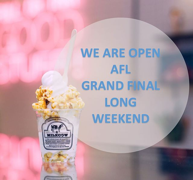 @milkcowau is ready for the Grand Final weekend. Come down and join us for ice-creams and desserts! We are open all long weekend.  Friday: 12pm to 11pm Saturday: 12pm to 11pm Sunday: 12pm to 10pm
