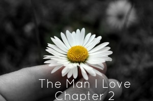 The Man I Love - Chapter 2