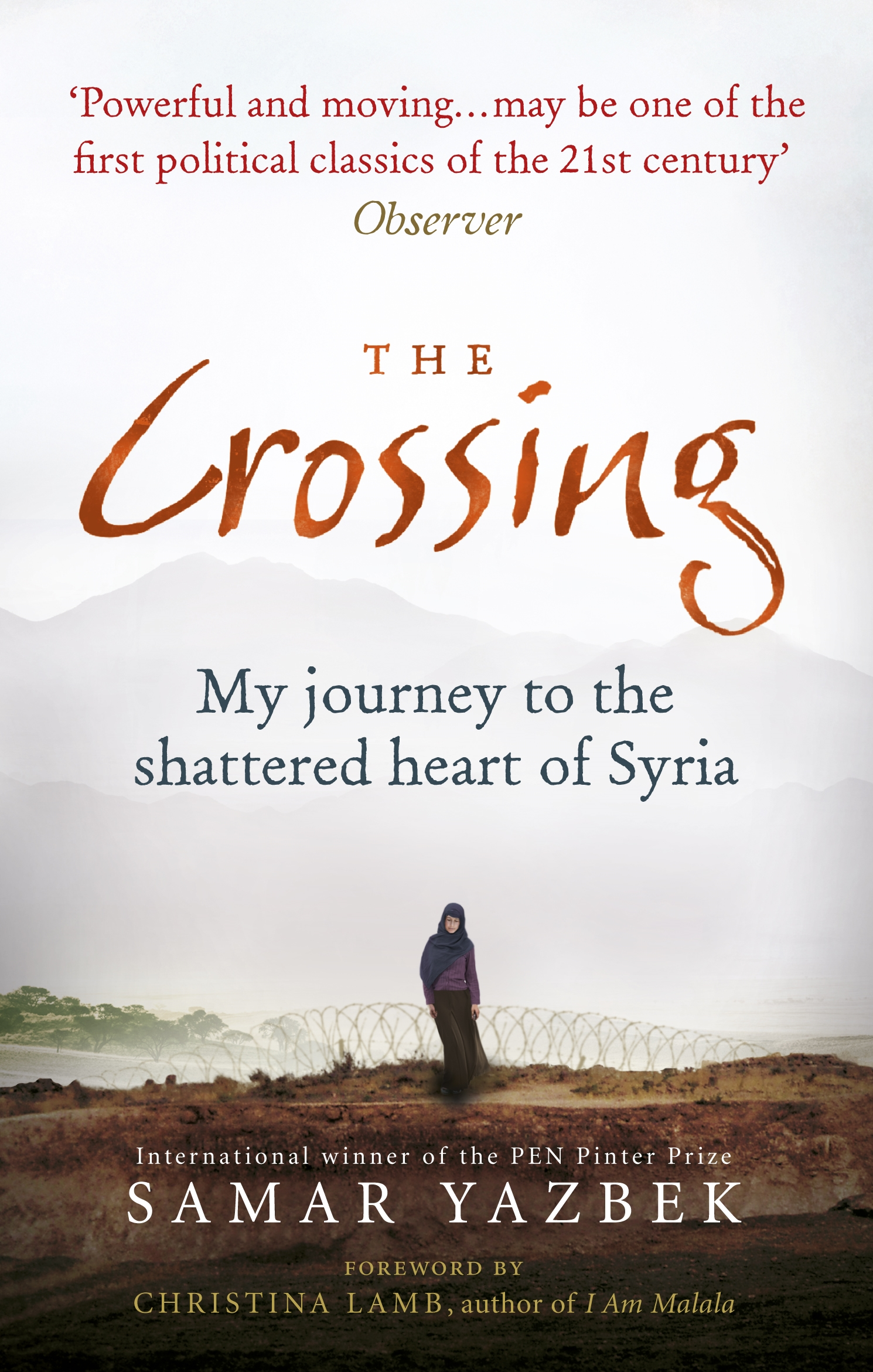 The Crossing - We have all seen images of Syria on the news. In this book, journalist Samar Yazbek travels from Paris where she is living in exile back to Syria on three separate occasions. It reads like an unending conveyor belt of death. Yazbek gives an insight into the daily lives of Syrians living in terrible conditions. Read it and have your heart softened to the Syrians living in our midst.