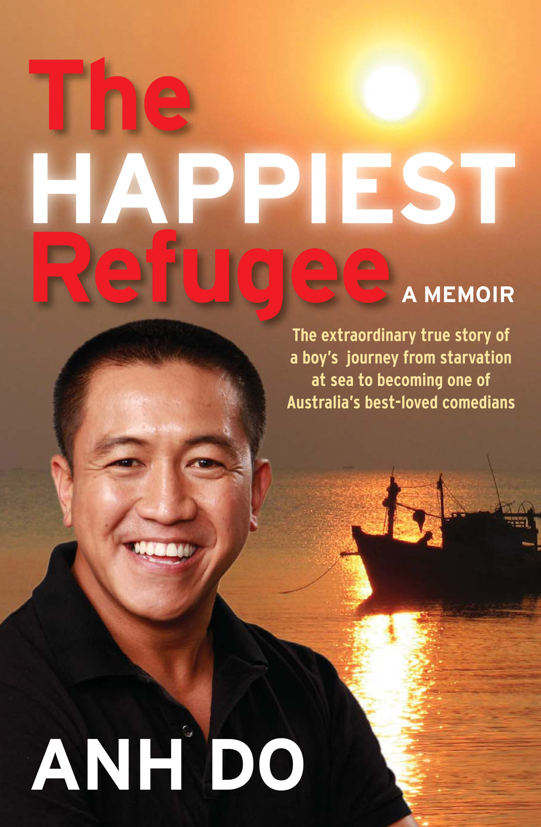 The Happiest Refugee - This is the account of how Anh Do came to Australia on a boat from Vietnam. Surviving pirates and dehydration was just the start of his journey. After struggling in many jobs, he realised that comedians only have to work a few hours a week so he changed career. A five-star read!