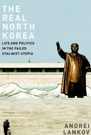 The Real North Korea - More of a scholarly read than a page-turner. The final chapter is entitled No Easy Ending, which must be what world leaders are continuously wondering. Of particular interest is the section about working with North Korean refugees. These refugees are crucial in at least three ways: as role models, channels of information and major players