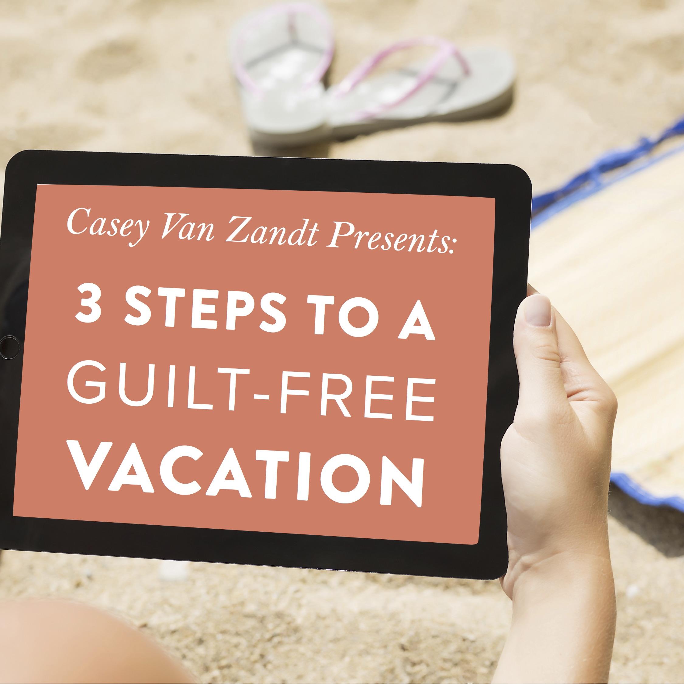 JULY19 DD Casey 3 Steps Guilt Free Vacation Mock.jpg