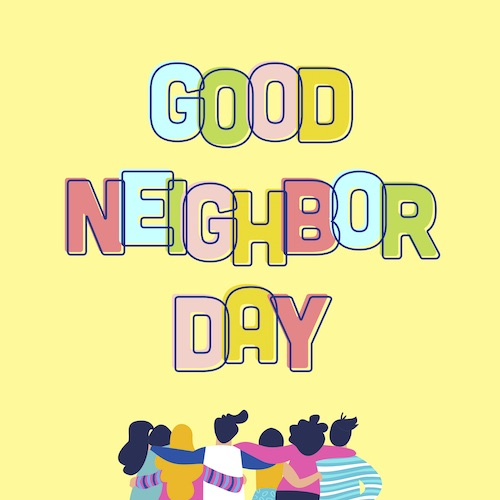 September 28th is #GoodNeighborDay   Download the graphic here.