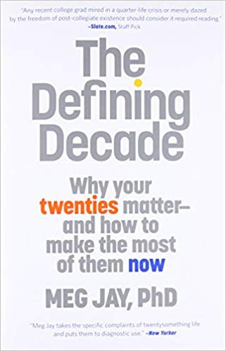 The Defining Decade Why Your Twenties Matter--And How to Make the Most of Them Now.jpg