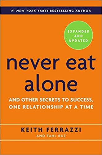 Never Eat Alone, Expanded and Updated And Other Secrets to Success, One Relationship at a Time.jpg