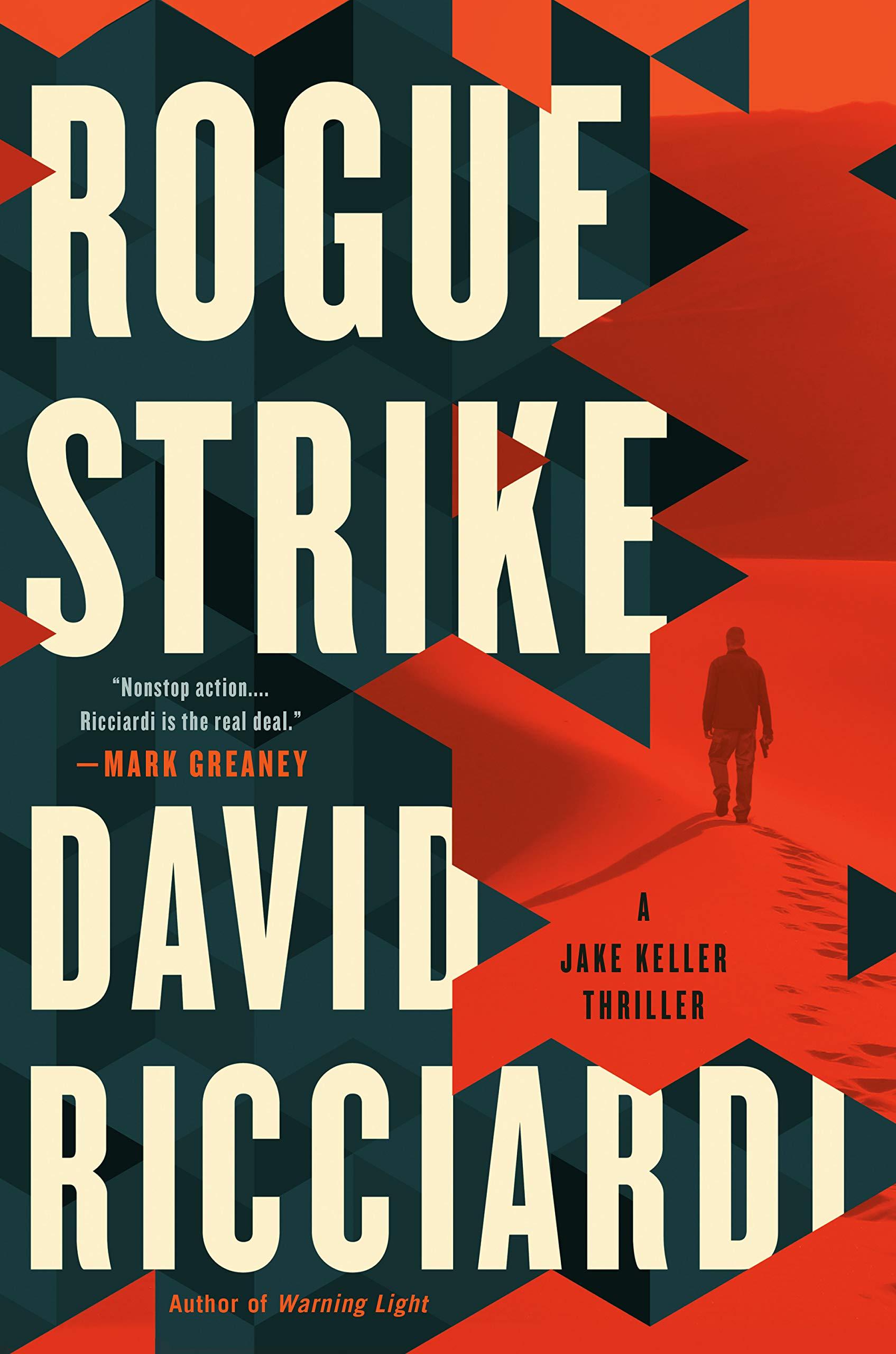Rogue Strike (A Jake Keller Thriller Book 2)  David Ricciardi  Berkley Pub.  July 2nd, 2019