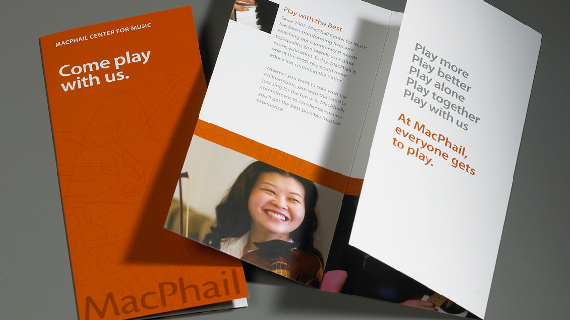 Play on . With a passion for play, MacPhail's brochure positions the organization as a place where all are welcome to create sweet music.