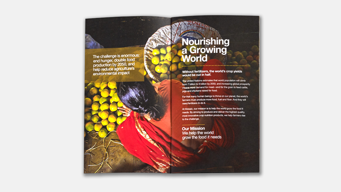 Global minded . Where people eat, they are touched by Mosaic's work. Global imagery helps convey Mosaic's reach.