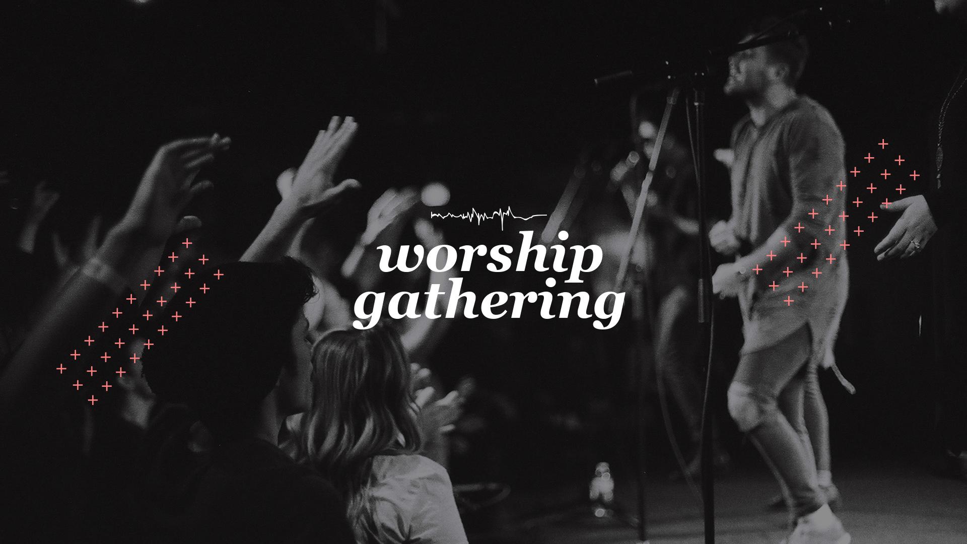 worshipGatheringMain.jpg
