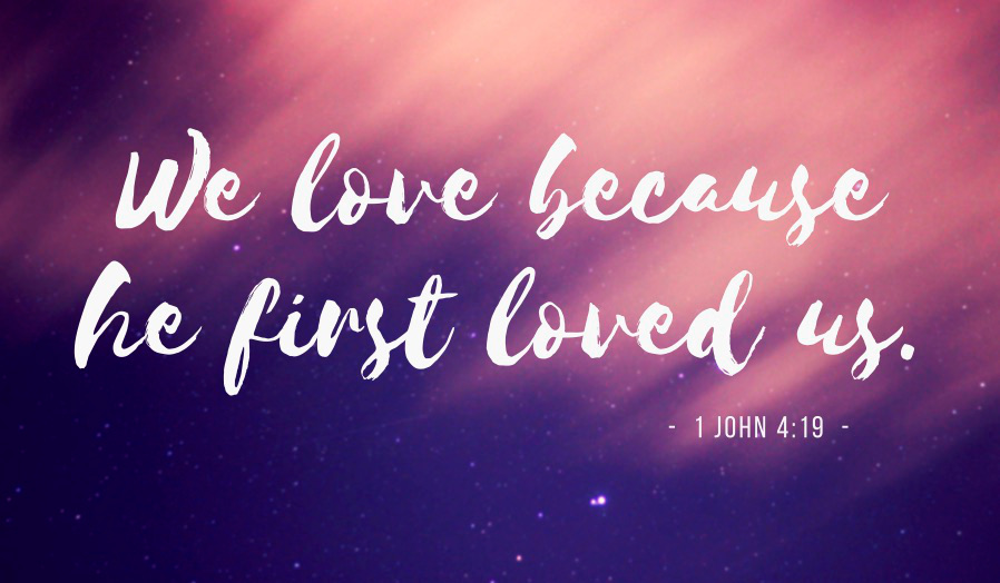 We love because he first loved us..jpg