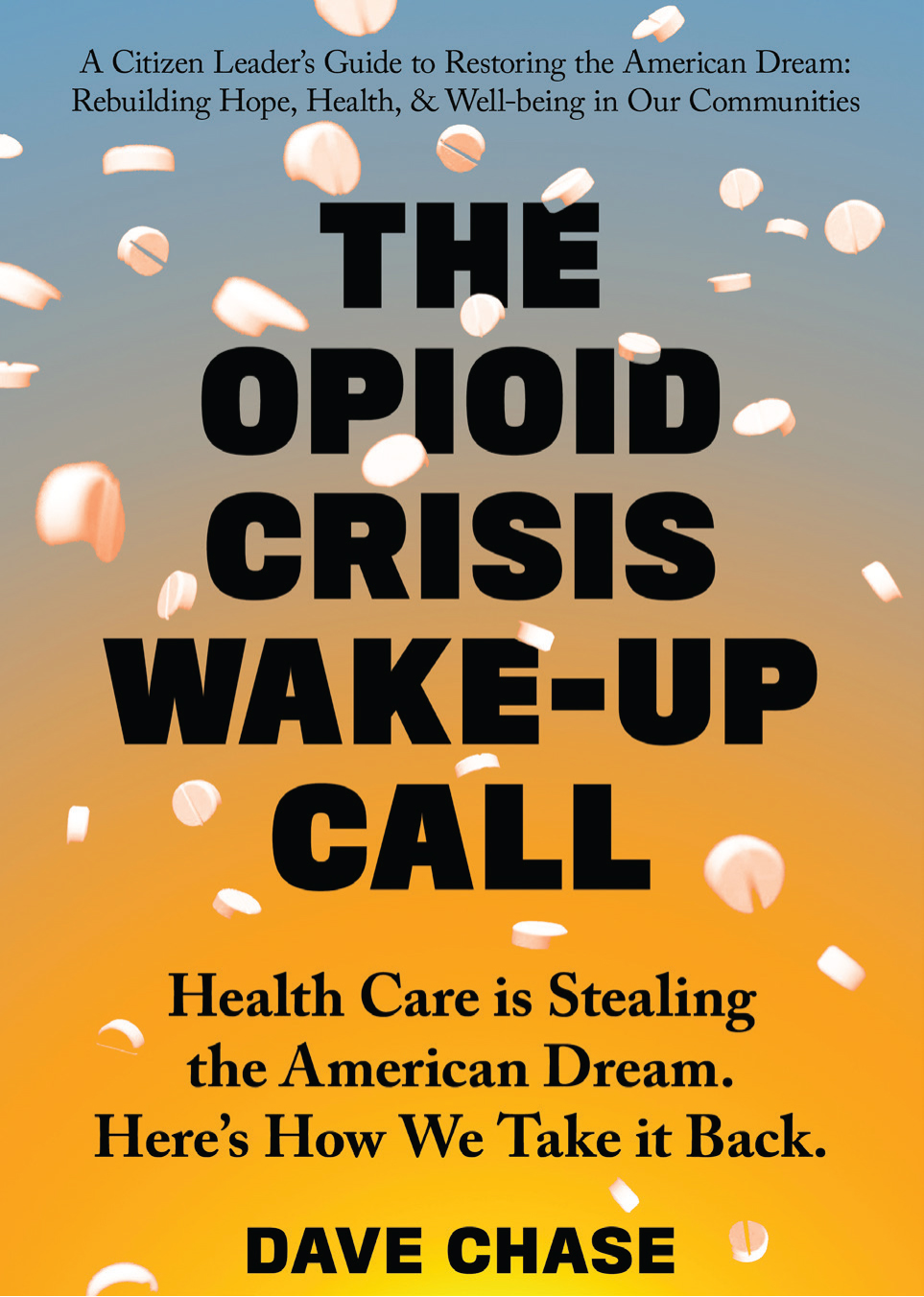 New Book: The Opioid Crisis Wake-Up Call, by Dave Chase