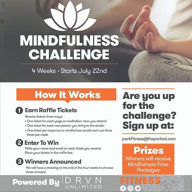 Join us for our Mindfulness Challenge. We have designed this challenge to help you take a step away from daily stresses and learn techniques to help you relieve stress in a mindful way. Email parkfitness@theparksd.com to sign up. #health #wellbeing #theparksd #DRVNUNLIMITED