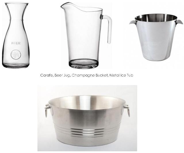 1l Caraffe $2, Beer Jug $2, Champagne Bucket $4, Ice Tub $7