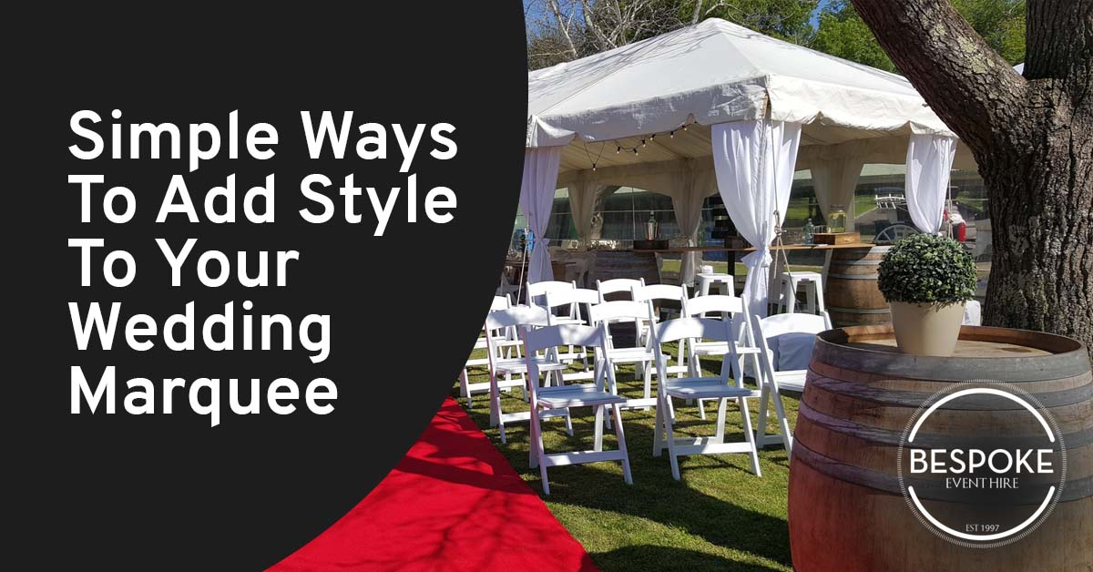 Simple Ways To Add Style To Your Wedding Marquee.jpg
