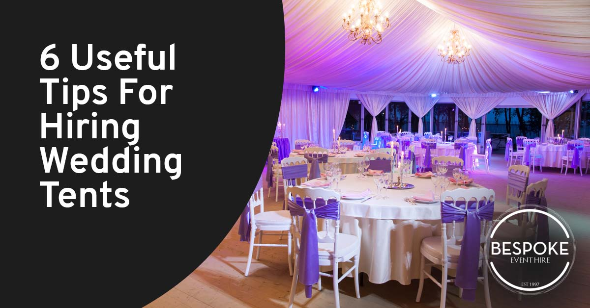 6 Useful Tips For Hiring Wedding Tents.jpg