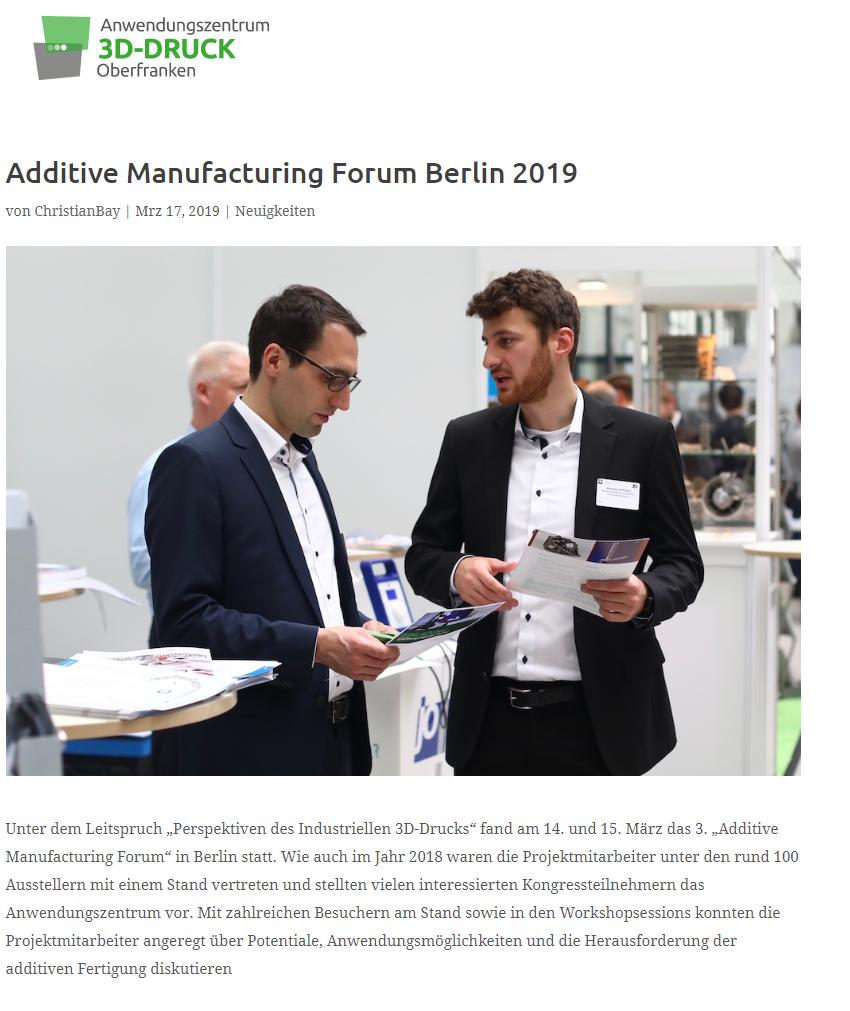 """Additive Manufacturing Forum Berlin 2019 - Unter dem Leitspruch """"Perspektiven des Industriellen 3D-Drucks"""" fand am 14. und 15. März das 3. """"Additive Manufacturing Forum"""" in Berlin statt. Wie auch im Jahr 2018 waren die Projektmitarbeiter unter den rund 100 Ausstellern mit einem Stand vertreten und stellten vielen interessierten Kongressteilnehmern das…"""