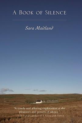 A Book of Silence  , by Sara Maitland