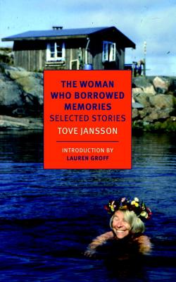 The Woman Who Borrowed Memories  , by Tove Jansson, translated by Thomas Teal and Silvester Mazzarella