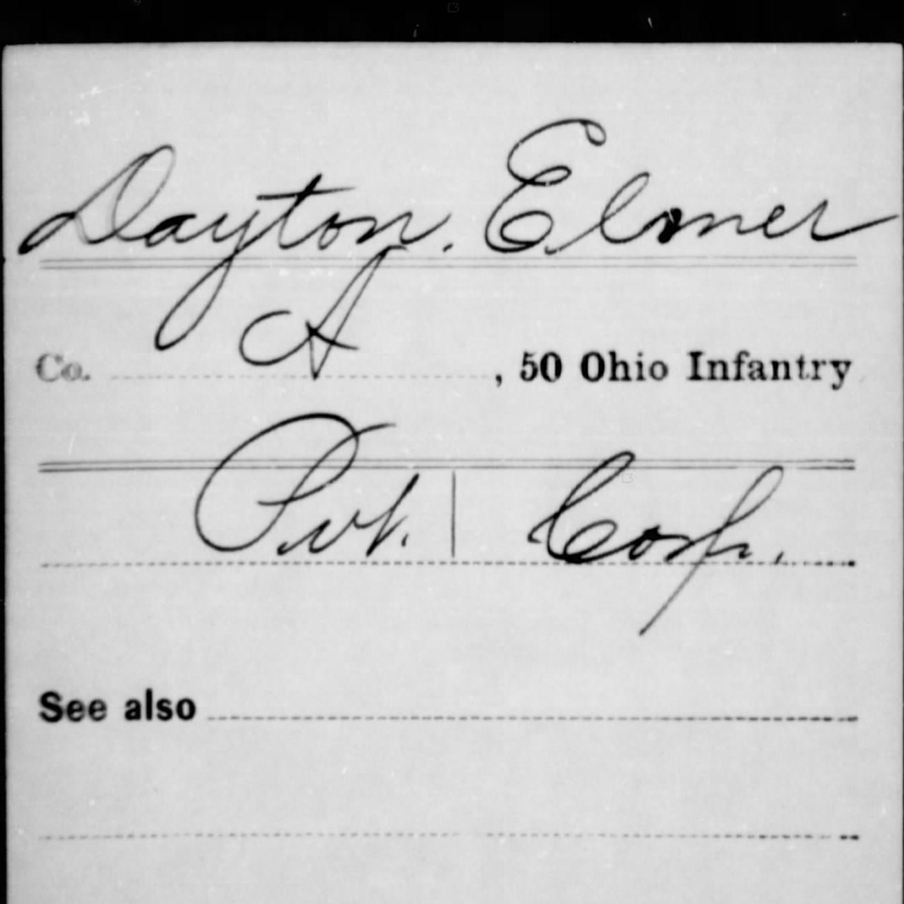 Cpl. Elmer Dayton, Co. A, 50th OH Infantry, USA