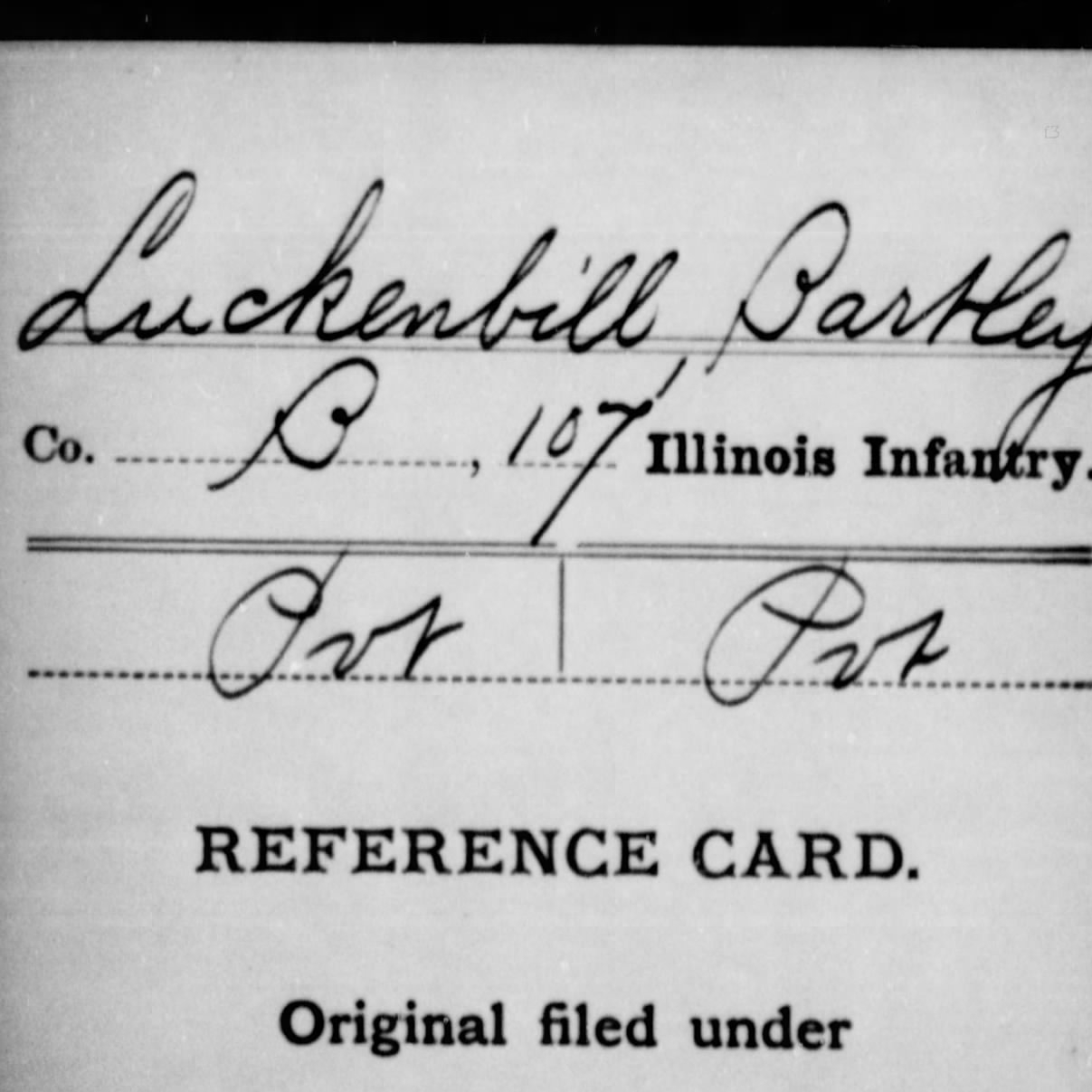 Pvt. Bartley Luckenbill, Co. B, 107th IL Infantry, USA